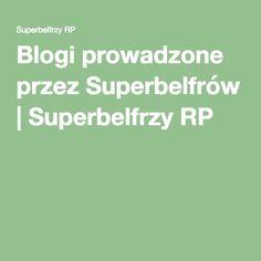 Blogi prowadzone przez Superbelfrów | Superbelfrzy RP