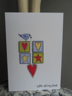 with all my love, inky doodles/primitive angel Making Greeting Cards, My Stamp, Word Art, Primitive, Happy Birthday, Diy Crafts, Crafty, My Love, Cas