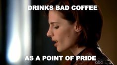 I love what coffee says about them especially in Season 1. I feel like espresso for Beckett compares strongly to Castle. She pretends like ...