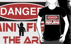 """Danger Minifigs in the Area Sign by Customize My Minifig "" T-Shirts & Hoodies by ChilleeW 