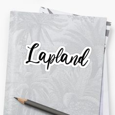 """Here in Finland, we have an expression """"lapinhullu"""" it refers to a person who is mad about Lapland. • Millions of unique designs by independent artists. Find your thing. Script S, Script Writing, Calligraphy Quotes, Decorate Notebook, Transparent Stickers, Mask For Kids, Glossier Stickers, Good Vibes, Decorative Throw Pillows"""