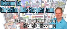 Visit the site at www.ChristianSkitScripts.com for amazing skits and plays!