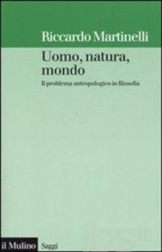 #Uomo natura mondo. il problema editore Il mulino  ad Euro 19.55 in #Il mulino #Libri filosofia filosofia