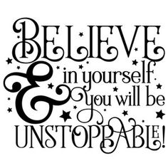 Silhouette Design Store: Believe In Yourself Quote Sign Quotes, Me Quotes, Motivational Quotes, Inspirational Quotes, Qoutes, Silhouette Cameo Projects, Silhouette Design, Believe In Yourself Quotes, Card Sentiments