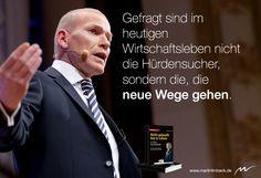 Gefragt sind im heutigen Wirtschaftsleben nicht die Hürdensucher, sondern die, die neue Wege gehen. www.martinlimbeck.de