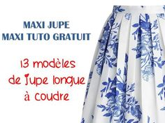 MAXI JUPE : plusieurs modèles facile à faire Bettinael.Passion.Couture.Made in france