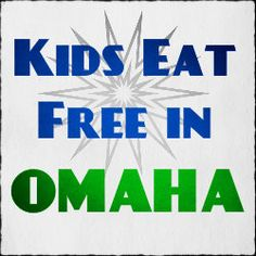 Kids Eat Free or Cheap in Omaha | Family Fun in Omaha