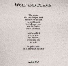 Wolf and flame by Nikita Gill on We Heart It Wolf Quotes, Me Quotes, Motivational Quotes, Inspirational Quotes, Wolf Poem, Pretty Words, Beautiful Words, Great Quotes, Quotes To Live By