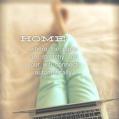 Great quotes on home Home Quotes And Sayings, Great Quotes, Quotes To Live By, Funny Quotes, Life Quotes, Inspirational Quotes, The Words, Just For Laughs, Just For You