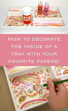 Easy Decoupage Tray in a Few Simple Steps! - Mod Podge Rocks - I'm a huge fan of DIY organization – probably because I'm not very organized, so it gets me m - Idées Mod Podge, Mod Podge Crafts, Mod Podge Ideas, Decor Crafts, Fun Crafts, Home Crafts, Diy And Crafts, Diy Spring, Decoupage Furniture