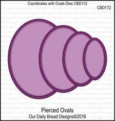 Our Daily Bread Designs Custom Dies: PIERCED OVALS