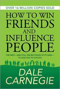 How to Win Friends and Influence People - Dale Carnegie's classic book that still has great tips that can help anyone deal with people and achieve the success they desire.