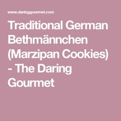 Traditional German Bethmännchen (Marzipan Cookies) - The Daring Gourmet