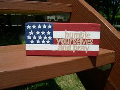 2 Chronicles 7:14, Humble Yourselves and Pray, Shelf Sitter, Christian Home Decor, Wood Scripture Sign, 4th of July Sign, Patriotic Sign