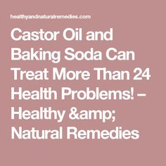 Castor Oil and Baking Soda Can Treat More Than 24 Health Problems! Home Remedies, Natural Remedies, No Bake Treats, Castor Oil, Health Problems, Baking Soda, Amp, Canning, Drinks
