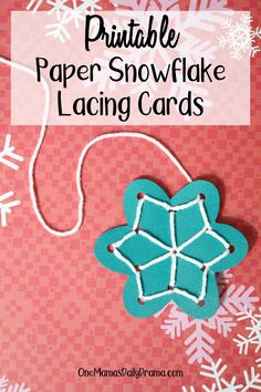 These printable paper snowflakes are a cute and fun kids activity for Christmas and winter. Use them for lacing cards or seasonal decor. Get 4 printable designs from OneMamasDailyDrama.com.