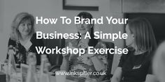 How To #Brand Your #Business- A Simple #Workshop Exercise