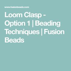 Loom Clasp - Option 1 | Beading Techniques | Fusion Beads