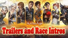ArcheAge Trailer: Both Cinematic Trailers and Race Intros