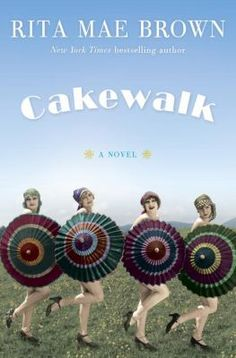 Cakewalk / Rita Mae Brown. This title is not available in Middleboro right now, but it is owned by other SAILS libraries. Place your hold today!