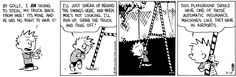 THE DAILY CALVIN: Calvin and Hobbes, September 14, 1989 - This playground should have one of those automatic insurance machines like they have in airports.
