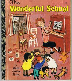Little Golden Book ''The Wonderful School''  Love the messy, chaotic feel to the art -- captures preschool's exuberant energy perfectly!