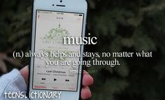Music- teen dictionary- comment your top 5 favorite songs xx Music Is My Escape, I Love Music, Music Is Life, Personal Dictionary, Teen Dictionary, Teen Posts, Teenager Posts, Cello, Definition Of Life