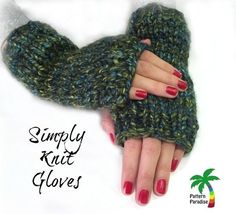 """As some of us begin the transition from Old Man Winter to Sparkling Spring, sometimes a full fingered glove or mitten can seem like """"overkill"""". However, there is a way to keep your hands and wrists warm without the inconvenience of bulk and fingers. This pattern is for a nice warm pair of knit fingerless …"""