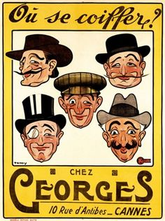 Chez Georges by Teddy 1905 France - Beautiful Vintage Poster Reproduction. This vertical french product poster features 5 mens faces all wearing hats, some with mustaches or monocle with yellow boarder. Giclee Advertising Print. Classic Posters