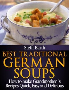 German Green Bean Soup/ Gruene Bohneneintopf -Easy Delicious Meal - Best Traditional German Soups – How to make Grandmother´s Recipes Quick, Easy… - Easy Delicious Recipes, Yummy Food, Quick Recipes, Soup Recipes, Cooking Recipes, German Food Recipes, Best German Food, Swiss Recipes, German Desserts