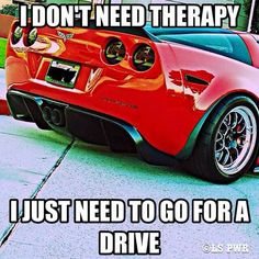 Vette Therapy anyone? Truck Memes, Funny Car Memes, Car Humor, Car Guy Memes, My Dream Car, Dream Cars, Mechanic Humor, Car Quotes, Love Car