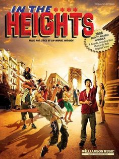 (Vocal Selections). The 2008 Broadway musical In the Heights explores three days in the characters' lives in the New York City Latino neighborhood of Washington Heights, with an infectious score featu