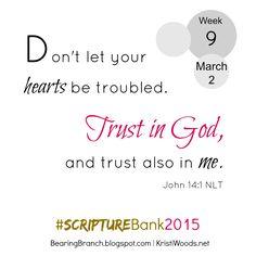 Heart troubled? No need. Bearing Branch: #ScriptureBank2015, Week 9