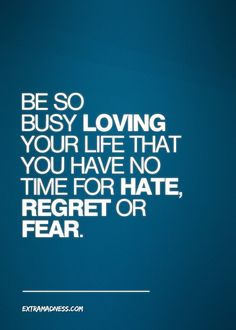 Love your life....