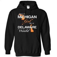 (MIJustCam002) Just A Michigan Girl In A Delaware World - #cool tshirt #hoodie casual. ORDER NOW => https://www.sunfrog.com/Valentines/-28MIJustCam002-29-Just-A-Michigan-Girl-In-A-Delaware-World-Black-Hoodie.html?68278