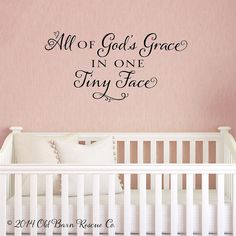All of God's Grace in one Little Face - vinyl wall decal nursery decor crib decal baby decor