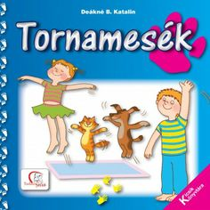 Deákné B. Katalin: Tornamesék 24 old. Children's Literature, Kids Playing, Origami, Kindergarten, Family Guy, Parenting, Album, Education, Reading