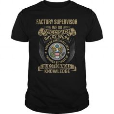 FACTORY SUPERVISOR-WE DO T-Shirts, Hoodies (22.99$ ==► Shopping Now!)