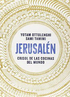 Jerusalén. Crisol de las cocinas del mundo Salamandra Fun & Food: Amazon.es: Yotam Ottolenghi, Sami Tamimi, Mariona Barrera Aguilera: Libros
