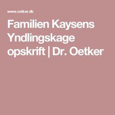 Familien Kaysens Yndlingskage opskrift | Dr. Oetker