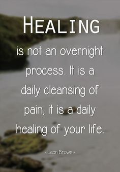 Healing is not an overnight process. It is a daily cleansing of pain, it is a daily healing of your life. Quotes Dream, Quotes To Live By, Me Quotes, Motivational Quotes, Inspirational Quotes, Abuse Quotes, Truth Quotes, Random Quotes, Robert Kiyosaki