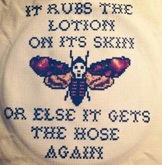 Silence of the lambs cross stitch....forking cool. But creepy.