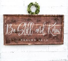 Be Still and Know psalms rustic wood sign by BrushAndTwine - Rustique Rustic Wood Signs, Wooden Signs, Rustic Decor, Farmhouse Signs, Farmhouse Decor, Modern Farmhouse, Farmhouse Style, Diy Signs, Home Signs