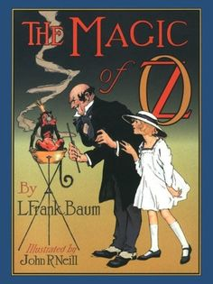 Magic of Oz, L Frank Baum