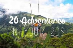20 ADVENTURES TO DO IN YOUR 20s