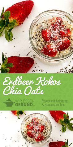Erdbeer-Kokos Chia Oat (Overnight Oats Rezept) | Unser absolutes Lieblings-Rezept für Overnight Oats sind die Erdbeer Kokos Chia Oats! Hier geht's zum Rezept: www.wir-essen-gesund.de/erdbeer-kokos-chia-overnight-oats/