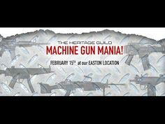Machine Gun Mania - The Heritage Guild