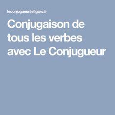 Conjugaison de tous les verbes avec Le Conjugueur