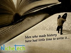 Men who made history  have had little time to write it...