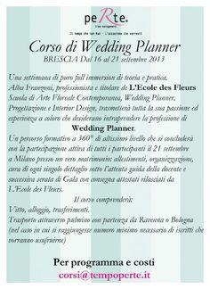 Brescia dal 16 al 21 settembre 2013, Corso di Wedding planner – Organizzazione peRte time management  The Wedding Italia Wedding Planner, Personalized Items, Italia, Wedding Planer, Wedding Planners